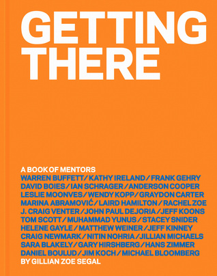 Getting There: A Book of Mentors by Gillian Zoe Segal