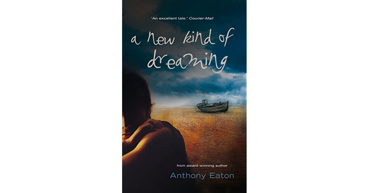 a new kind of dreaming by anthony eaton A new kind of dreaming™, written by anthony eaton, is a young adult fiction novel it is a story of a teenage boy™s journey, to reveal a town buried full of mysterious pasts, stories and secrets.