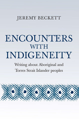 Encounters with Indigeneity: Writing About Aboriginal and Torres Strait Islander Peoples