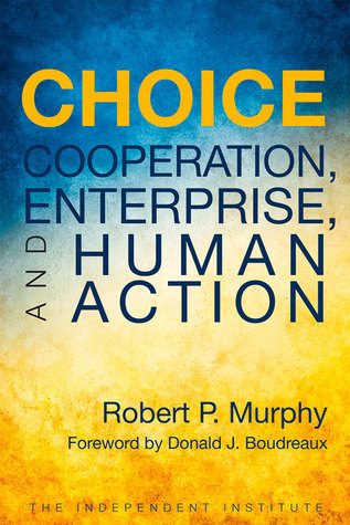 Choice-Cooperation, Enterprise, and Human Action