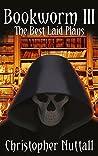 The Best Laid Plans (Bookworm, #3)