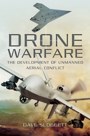 Drone Warfare - The Development of Unmanned Aerial Conflict