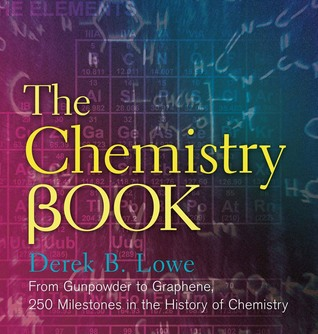 The Chemistry Book by Derek B. Lowe