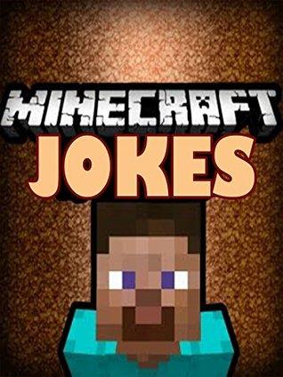 MINECRAFT: Funniest Minecraft Jokes For Kids: by Miner Steve