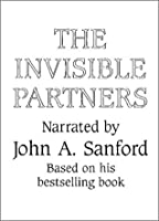Invisible Partners: How the Male and Female in Each of Us Affects Our Relationships