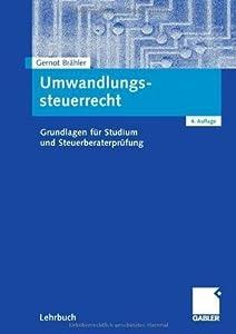 Umwandlungssteuerrecht: Grundlagen für Studium und Steuerberaterprüfung