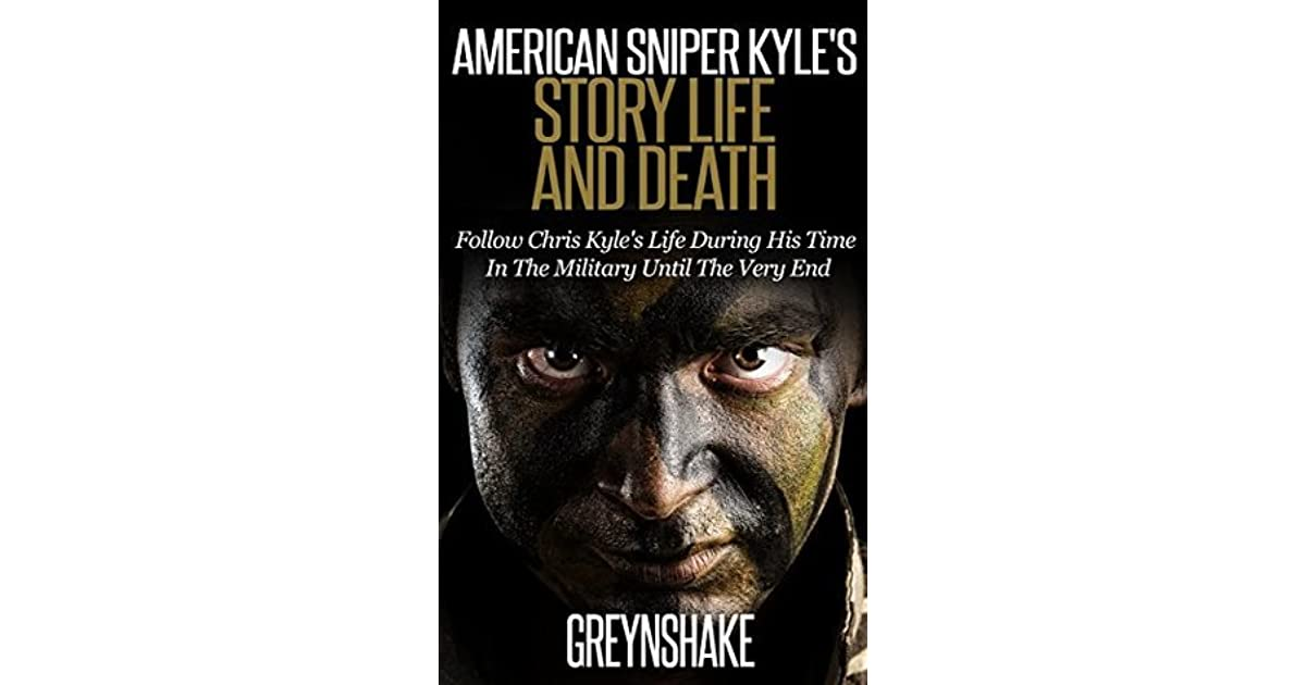 Chris Kyle The American Sniper: American Sniper Kyle's Story Life