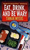 Eat, Drink, and Be Wary (Pennsylvania Dutch Mystery, #6)