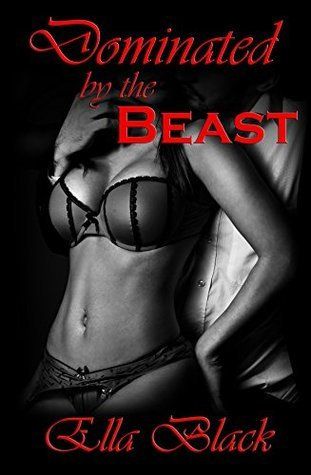 Dominated by the Beast: An Erotic Fairy Tale