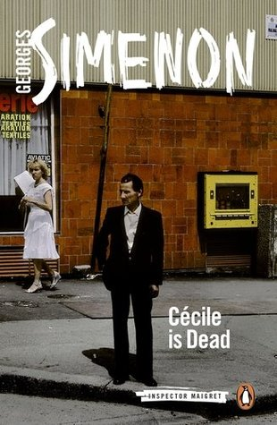 Cécile is Dead by Georges Simenon