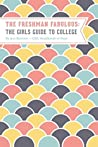 The Freshman Fabulous: The Girl's Guide to College