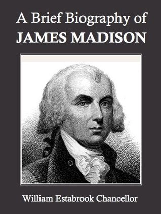 A Brief Biography of James Madison