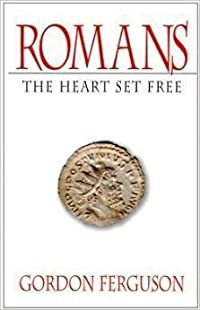 Romans :the heart set free