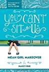 You Can't Sit with Us by Nancy N. Rue