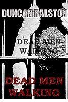 Dead Men Walking: a story
