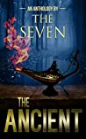The Ancient: An Anthology by The Seven