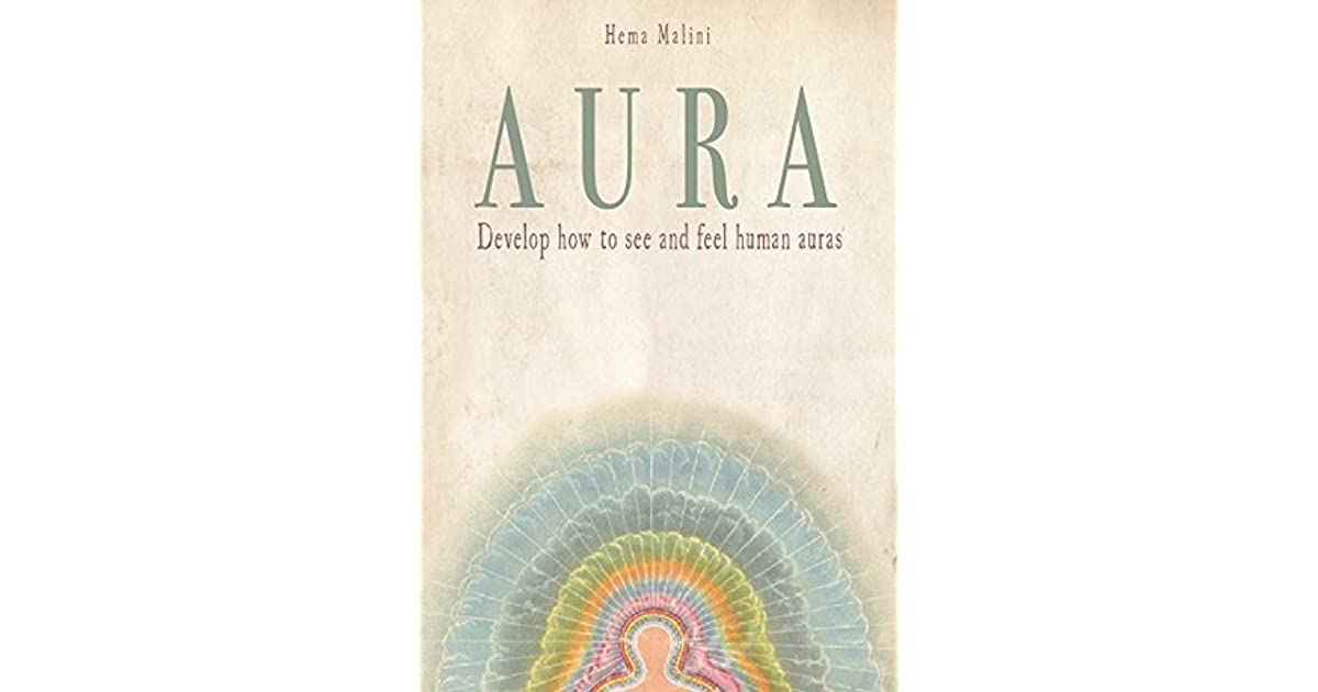 Auras: Develop how to see and feel Human Auras by Hema Malini
