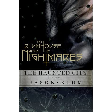 The Blumhouse Book of Nightmares: The Haunted City by Jason Blum