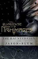 The Blumhouse Book of Nightmares: The Haunted City