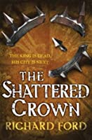 The Shattered Crown (Steelhaven: Book Two) (Steelhaven Series 2)