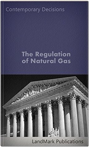 The Regulation of Natural Gas (Litigator Series)
