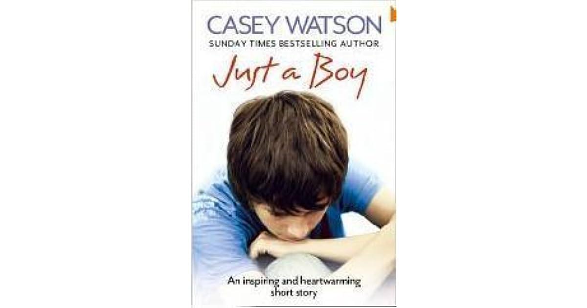 Just A Boy An Inspiring And Heartwarming True Story By Casey Watson