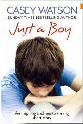 Just a Boy: An Inspiring and Heartwarming True Story