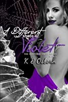 A Different Shade Of Violet? (The Shattered Heart Series #2)