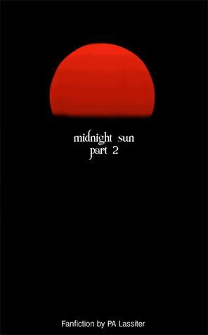 Midnight Sun Part 2
