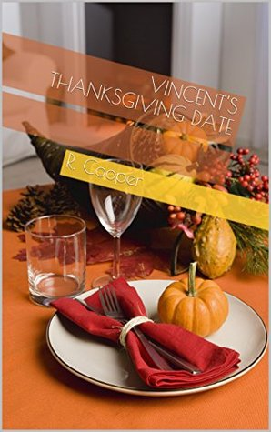 Vincent's Thanksgiving Date by R. Cooper