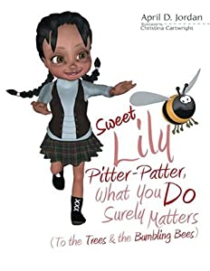 Sweet Lily Pitter Patter, What You Do Surely Matters: