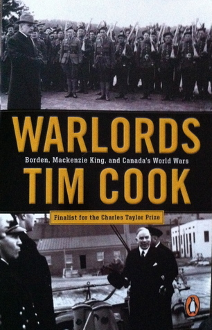 Warlords: Borden; Mackenzie King and Canada's World Wars