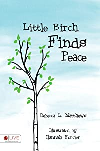Little Birch Finds Peace