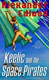Keelic and the Space Pirates (The Keelic Travers Chronicles Book 1)