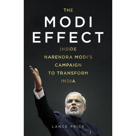 The Modi Effect - Inside Narendra Modi's Campaign To