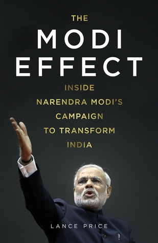 The Modi Effect - Inside Narendra Modi's Campaign To Transform India
