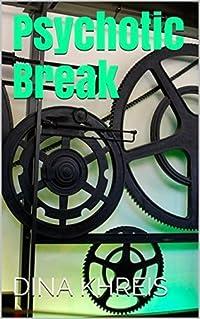 Psychotic Break: A Short Story