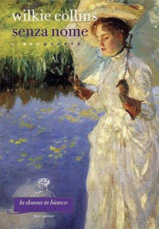 Senza nome. Libro quarto by Wilkie Collins