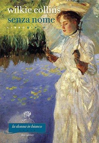 Senza nome. Libro quinto by Wilkie Collins