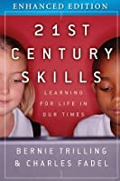 21st Century Skills, Enhanced Edition: Learning for Life in Our Times