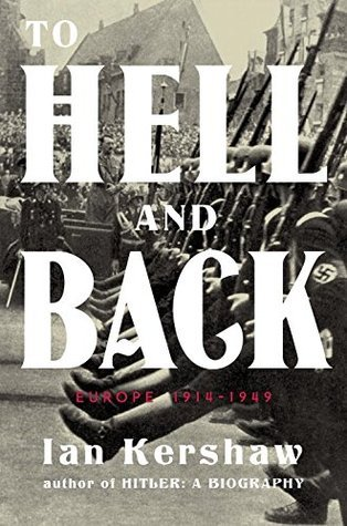 To Hell and Back  Europe 1914-1949 - Ian Kershaw