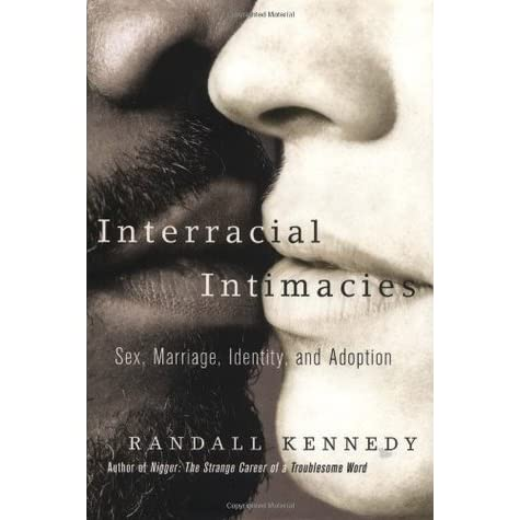 Interracial intimacies sex marriage identity and adoption