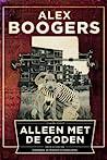 Alleen met de goden by Alex Boogers