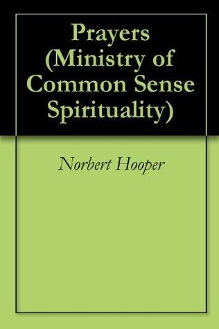 Prayers (Ministry of Common Sense Spirituality)