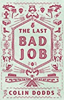 The Last Bad Job