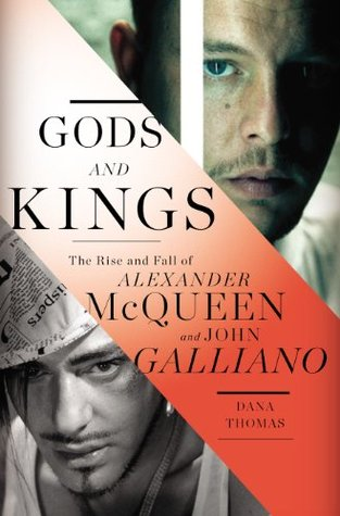 Gods and Kings: The Rise and Fall of Alexander McQueen and John Galliano  pdf