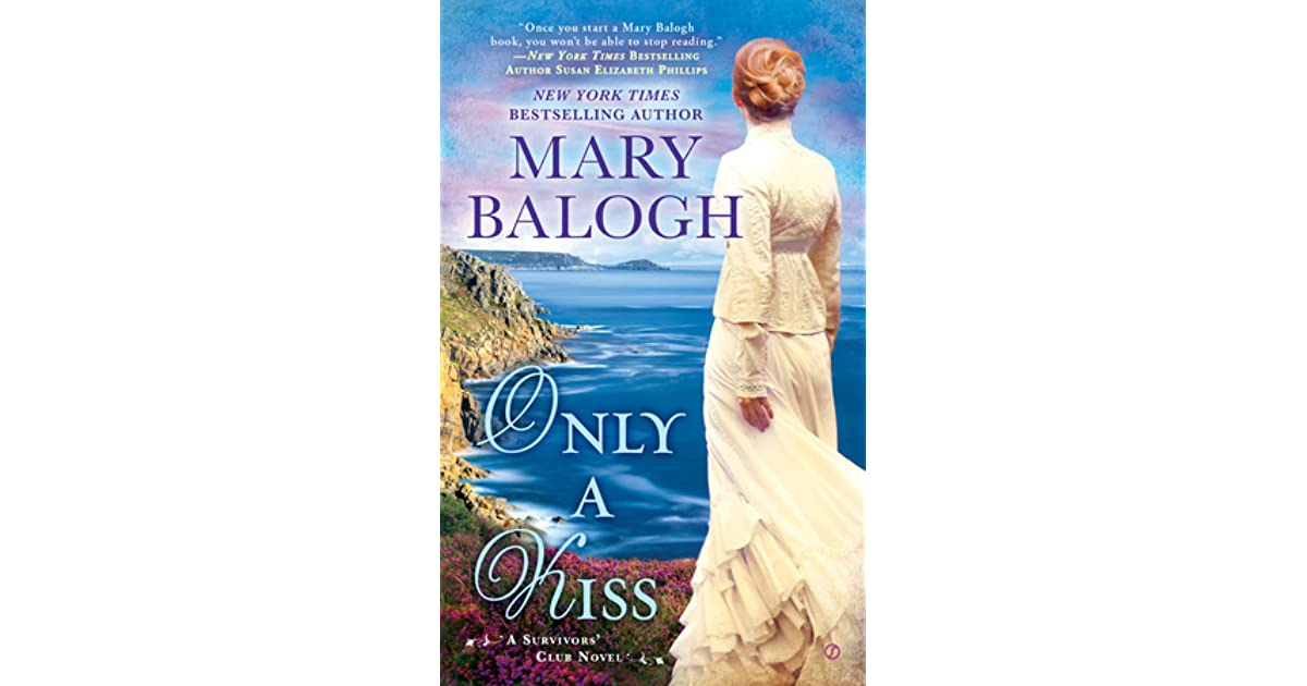 Only A Kiss The Survivors Club 6 By Mary Balogh