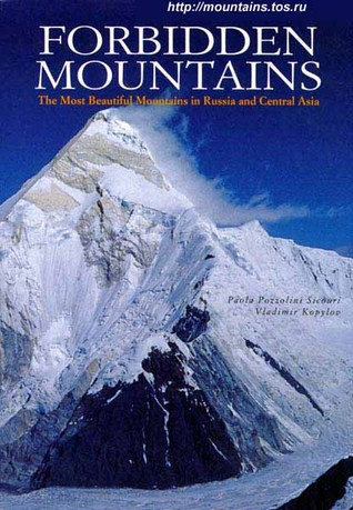 Forbidden Mountains: The Most Beautiful Mountains in Russia and Central Asia