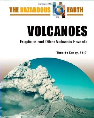 Volcanoes: Eruptions and Other Volcanic Hazards (The Hazardous Earth)