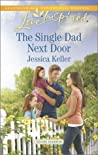 The Single Dad Next Door (Goose Harbor #3)